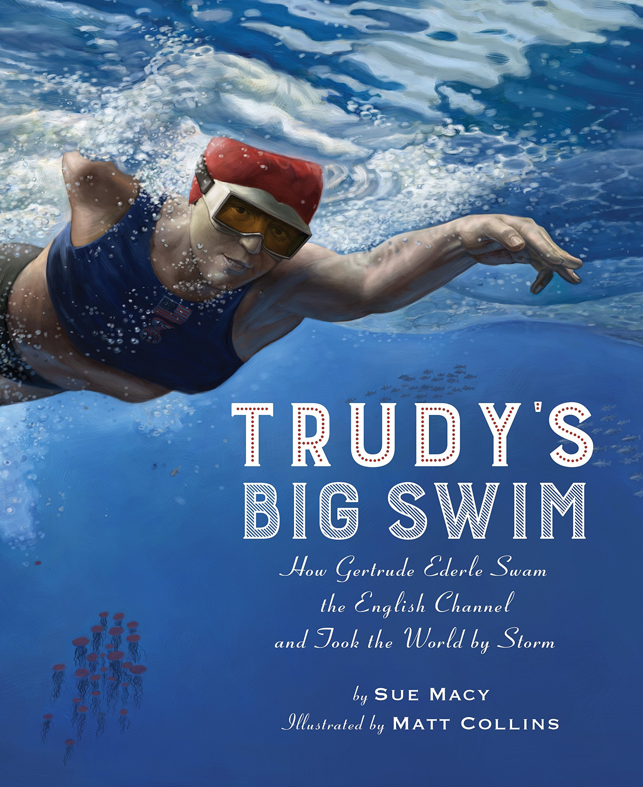 Trudy's Big Swim: How Gertrude Ederle Swam the English Channel and Took the World by Storm pdf