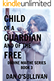 Child of a Guardian and of the Free: Daoine Maithe Book 3