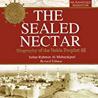 The Sealed Nectar: Biography of Prophet Muhammad