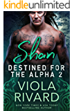 Shan (Destined for the Alpha Book 2)