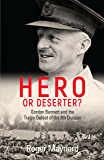 Hero or Deserter?: Gordon Bennett and the Tragic Defeat of 8th Division