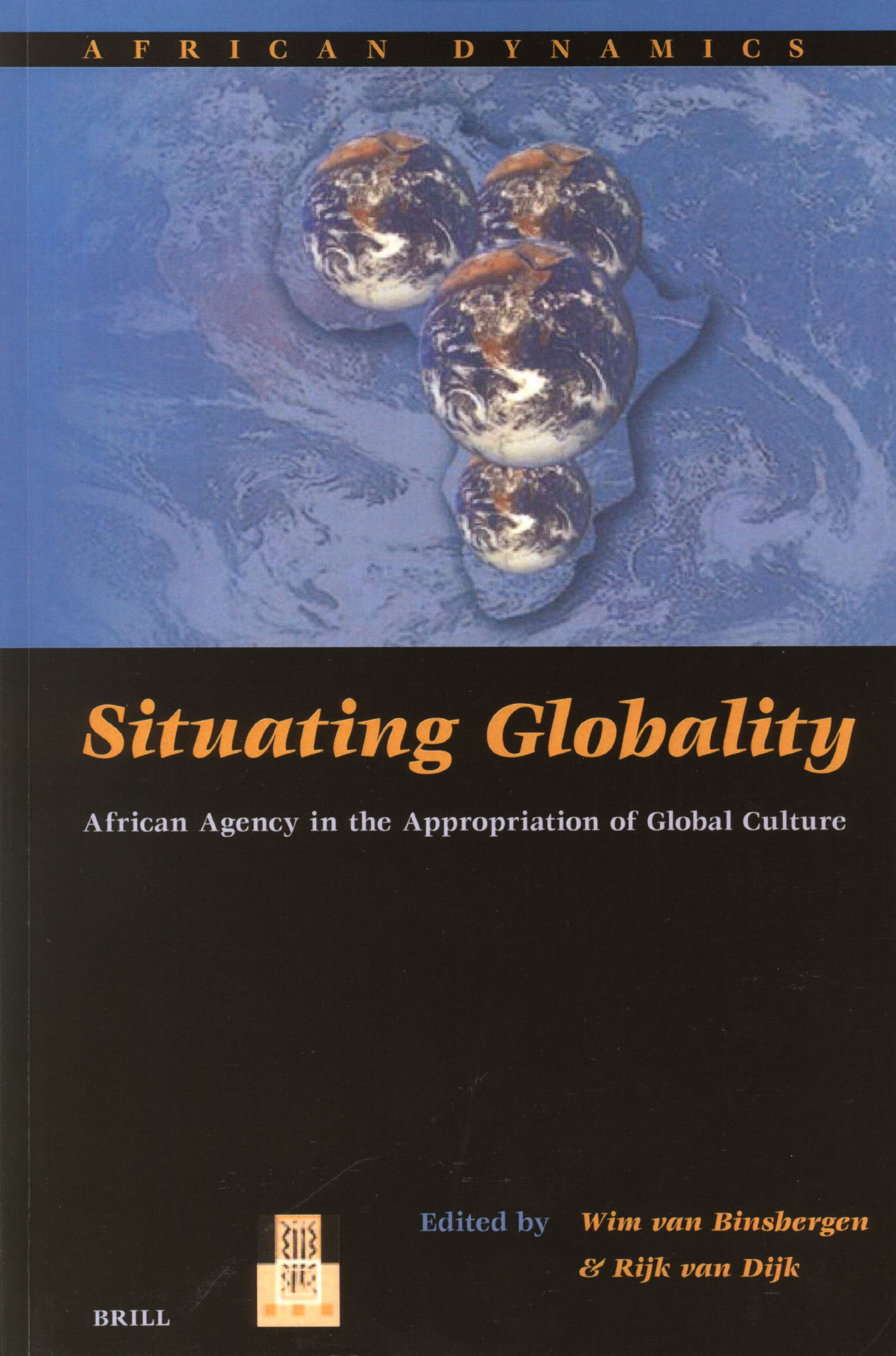 Download African Dynamics, Situating Globality: African Agency in the Appropriation of Global Culture PDF