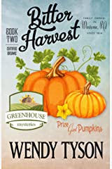 Bitter Harvest (A Greenhouse Mystery Book 2) Kindle Edition