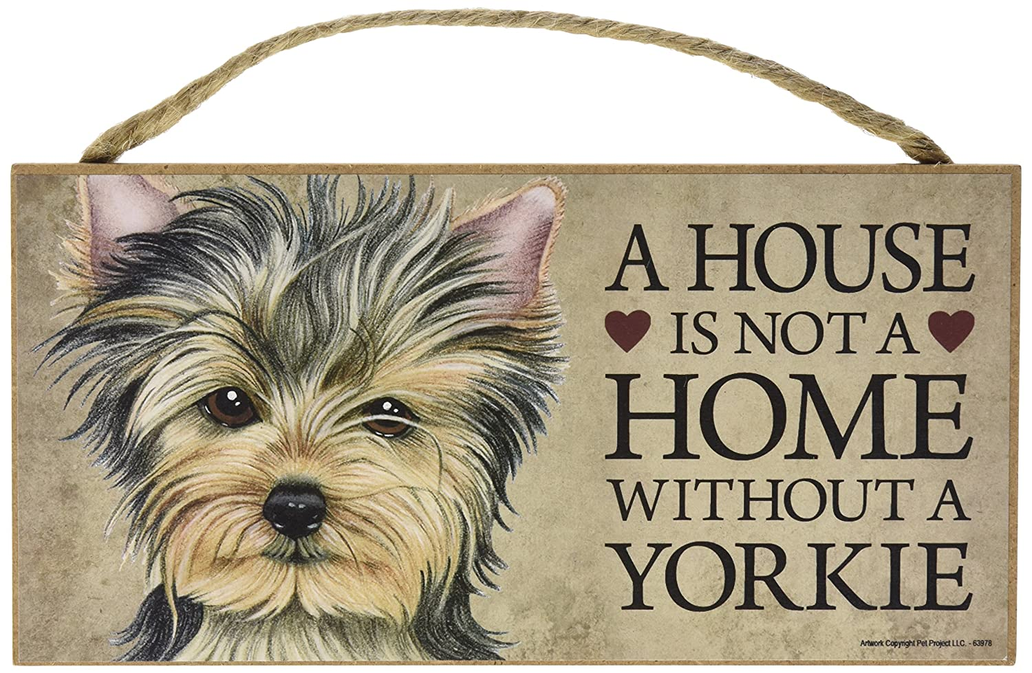 A House Is Not A Home Without A Yorkie - 5x10 Wooden Sign Yorkshire Terrier Dog Gift