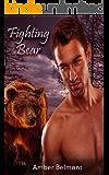 Fighting Bear: A BBW Paranormal Shape Shifter Romance (Love Laid Bear Book 4)