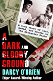 A Dark and Bloody Ground: A True Story of Lust, Greed, and Murder in the Bluegrass State (English Edition)