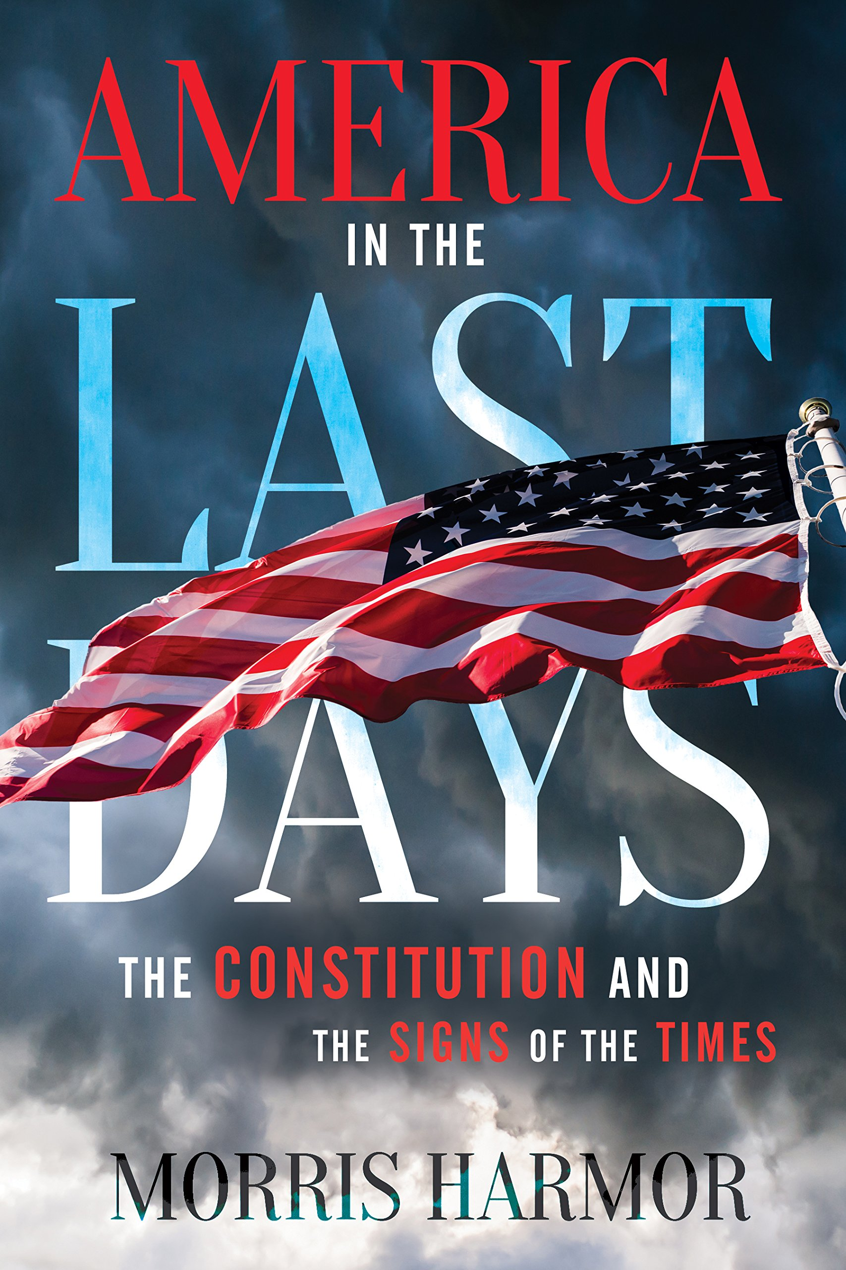America in the Last Days: The Constitution and the Signs of the Times ebook
