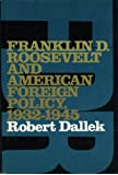 Franklin D.Roosevelt and American Foreign Policy, 1932-45