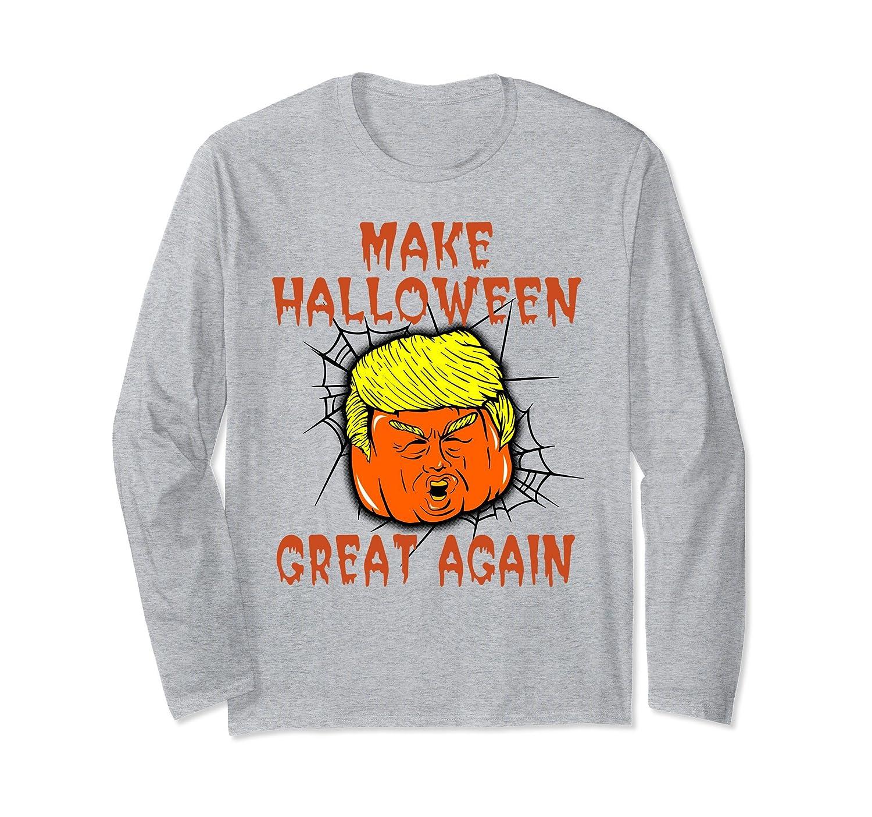 Make Halloween Great Again Party Trumpkin Long Sleeve Shirt-ln