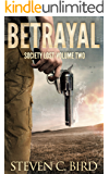 Betrayal: Society Lost, Volume Two (A Post-Apocalyptic Dystopian Thriller)
