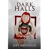 Dark Halls - A Horror Novel
