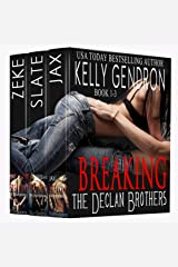 Breaking The Declan Brothers: Complete Romance Series (Book 1-3) Kindle Edition