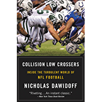 Collision Low Crossers: A Year Inside the Turbulent World of NFL Football (English Edition)