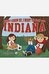 When I Grow Up, I Want to Play for Indiana Hardcover