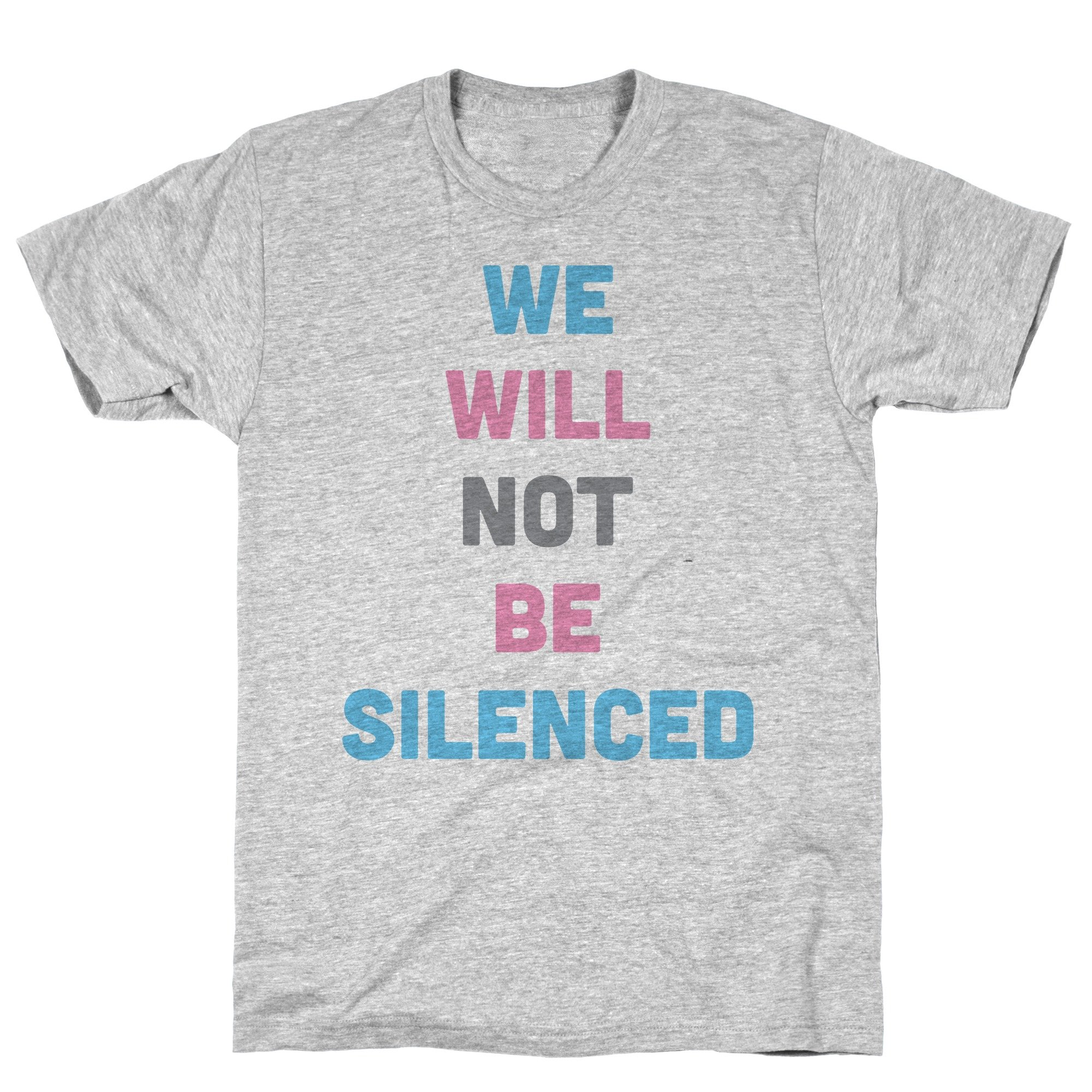 We Will Not Be Silenced Transgender Athletic Gray Tee 3948 Shirts