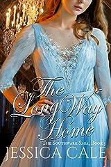 The Long Way Home (The Southwark Saga Book 3) Kindle Edition