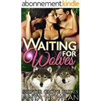 Waiting for Wolves: BBW MMF Werewolf Shapeshifter Menage Romance (Shifter Grove Brides Book 5) (English Edition)