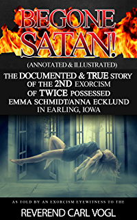Begone satan a soul stirring account of diabolical possession in annotated illustrated the documented true story of the fandeluxe Images