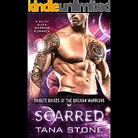Scarred: A Sci-Fi Alien Warrior Romance (Tribute Brides of the Drexian Warriors Book 10)