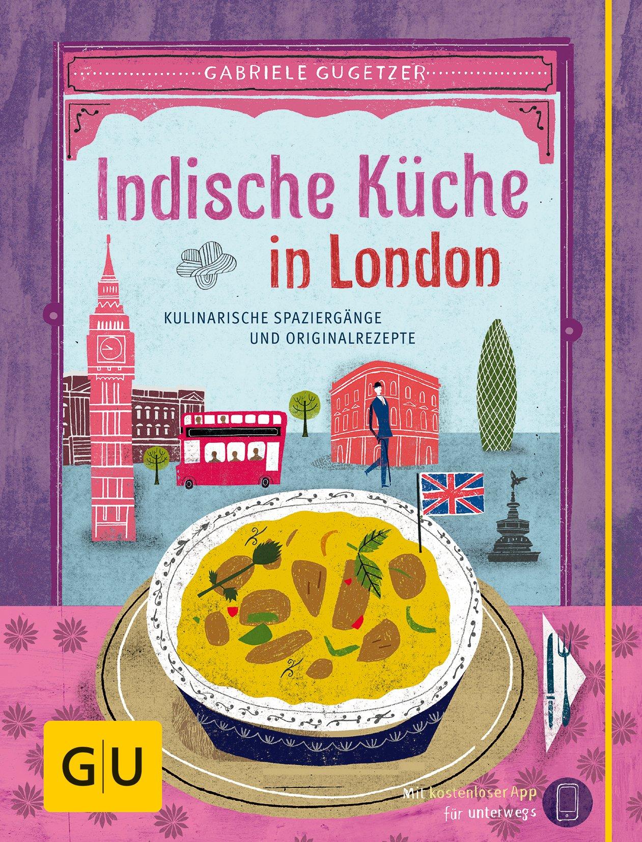 Indische Küche in London: Kulinarische Spaziergänge und ...
