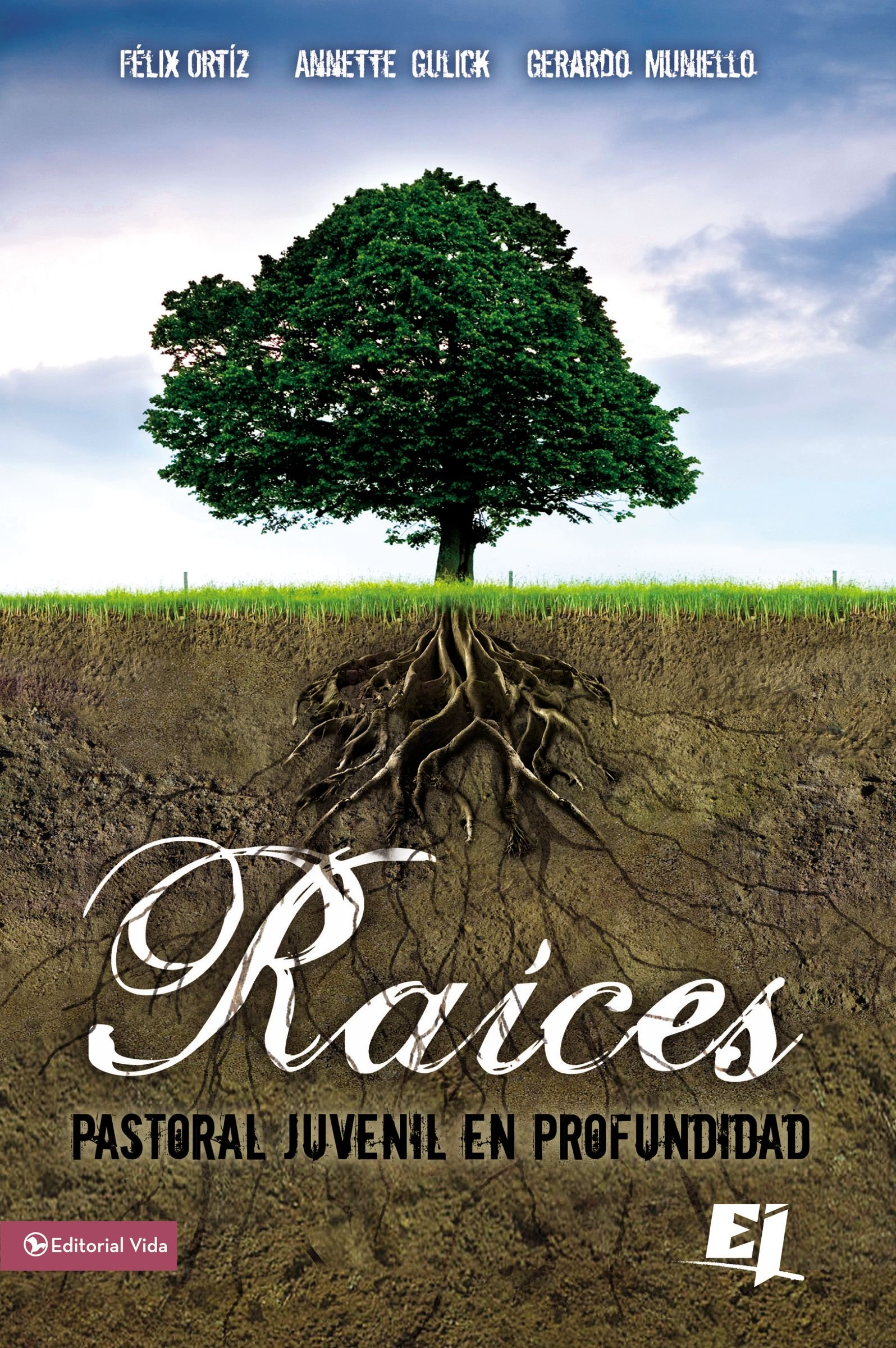 Raices: Pastoral Juvenil en Profundidad Especialidades Juveniles / Lecciones Biblicas Creativas: Amazon.es: Ortiz, Felix, Gulick, Annette, Muniello, Gerardo: Libros