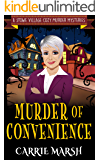 Murder Of Convenience (A Stowe Village Cozy Murder Mysteries Series)