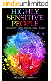 Highly Sensitive People: 3 Manuscripts : Empath, Emotional Healing & Chakras