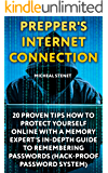 Prepper's Internet Connection: 20 Proven Tips How To Protect Yourself Online With a Memory Expert's In-Depth Guide to Remembering Passwords : (Hack-Proof Password System)