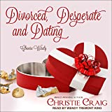 Divorced, Desperate and Dating (Divorced and Desperate)
