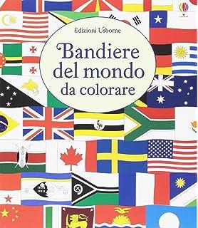 Bandiere Del Mondo Ediz A Colori Amazon It Aa Vv Libri