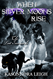 When Silver Moons Rise (Lost Immortals Saga #2)