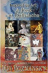 Inspired by Art: A Peek at Bathsheba (The David Chronicles Book 7) Kindle Edition