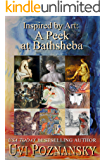 Inspired by Art: A Peek at Bathsheba (The David Chronicles Book 7)
