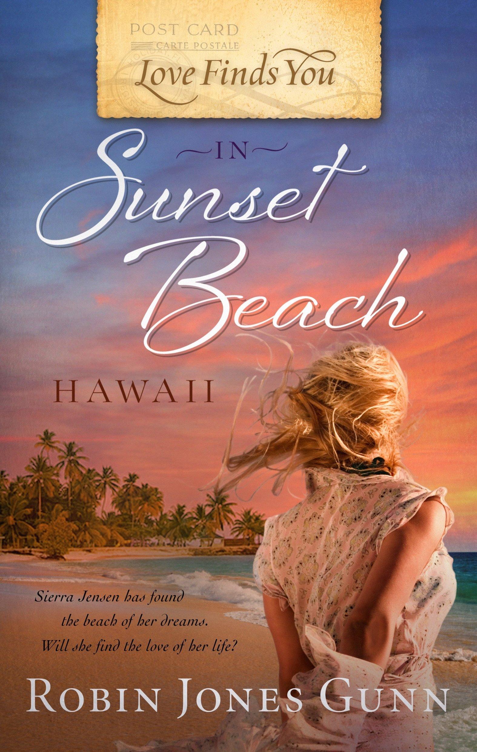 Love Finds You In Sunset Beach, Hawaii (43): Robin Jones Gunn:  9781609360283: Amazon: Books