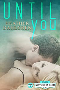 Until You (The Happy Endings Resort Series Book 11)