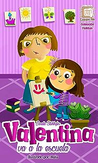 Valentina va a la escuela: cuento ilustrado para niños prelectores (Colección Fa&San nº 5