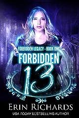 Forbidden Thirteen (Forbidden Legacy Book 1) Kindle Edition