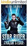 Star Rider on the Razor's Edge: A Sci-Fi Space Opera with a touch of Fantasy