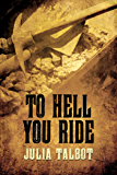 To Hell You Ride