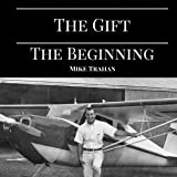 The Gift: The Beginning