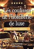 Les coulisses de l'hôtellerie de luxe - Révélations inédites