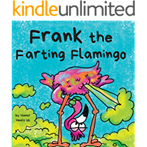 Frank the Farting Flamingo: A Story About a Flamingo Who Farts (Farting Adventures Book 2)