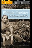 Phönix Tochter: Die Hoffnung war mein Weg