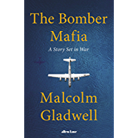 The Bomber Mafia: A Story Set in War (English Edition)