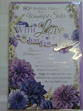 80th Birthday Wishes To A Wonderful Sister With Love Just For You Card 80 Eighty