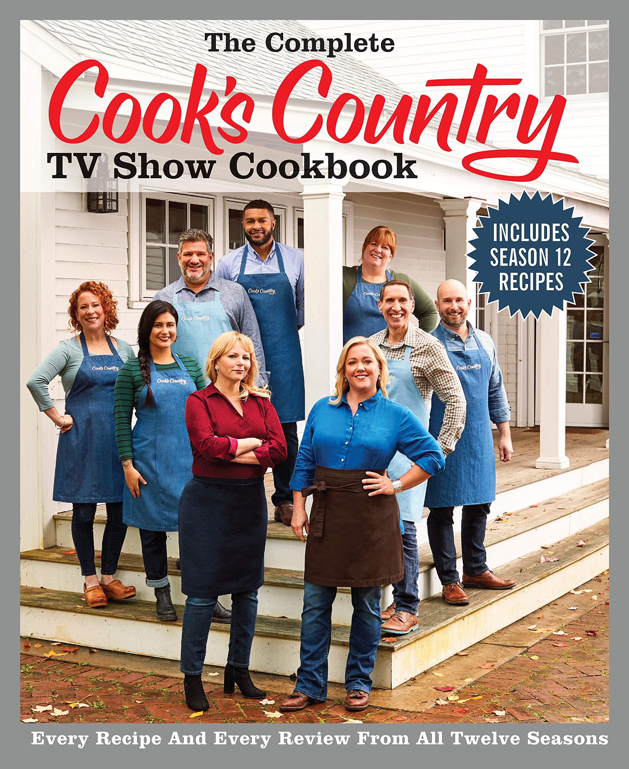 The Complete Cook's Country TV Show Cookbook Season 12: Every Recipe and Every Review from all Twelve Seasons (COMPLETE…