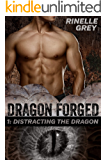 Distracting the Dragon (Dragon Forged Book 1)