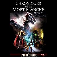 Chroniques de la mort blanche: L'Intégrale (Collection du Fou)