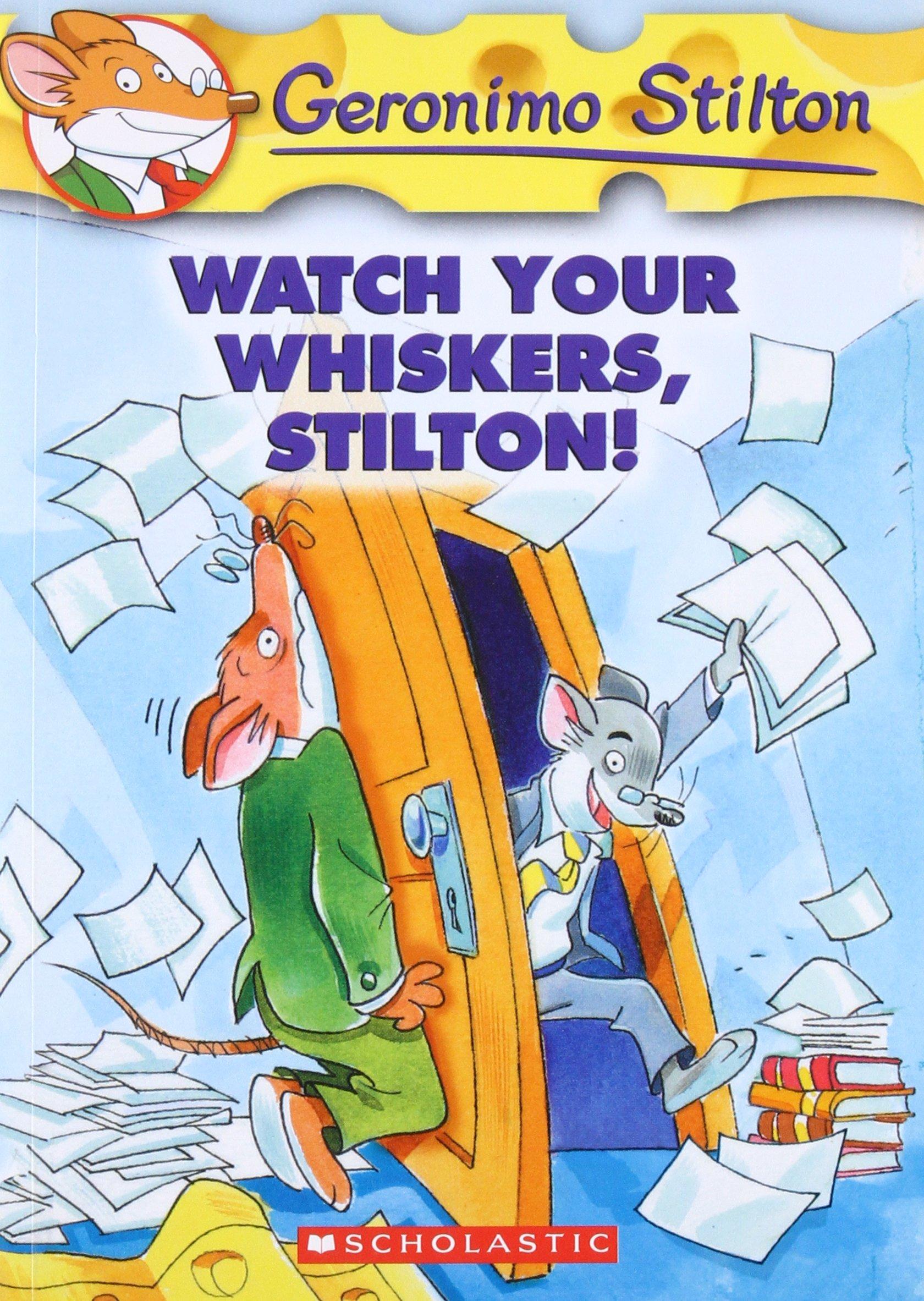 Watch Your Whiskers, Stilton! (Geronimo Stilton, No. 17)