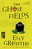 The Ghost Fields (Ruth Galloway series)